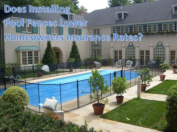 Does Installing Pool Fences Lower Home Insurance Rates